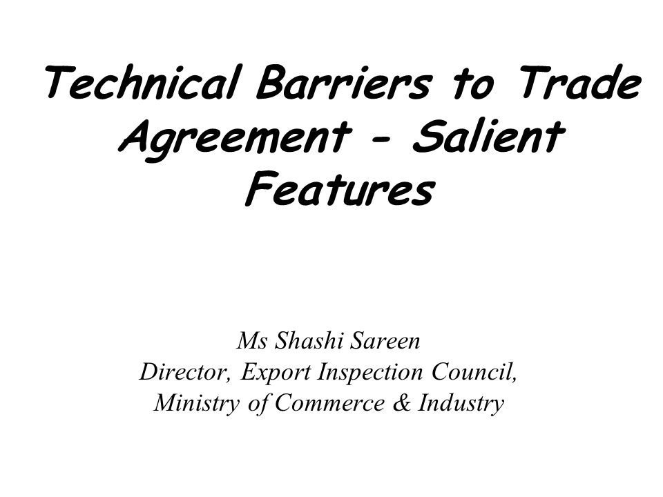 Technical Barriers to Trade Agreement - Salient Features