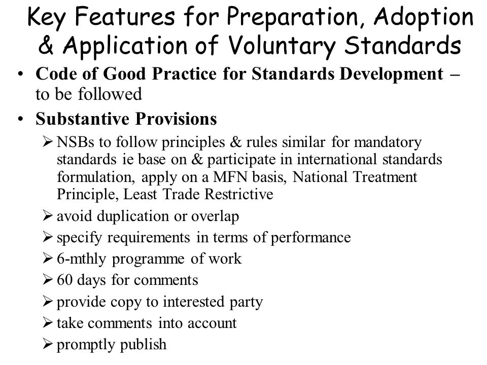 Key Features for Preparation, Adoption & Application of Voluntary Standards