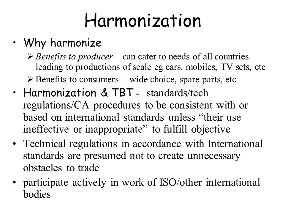 Harmonization Why harmonize