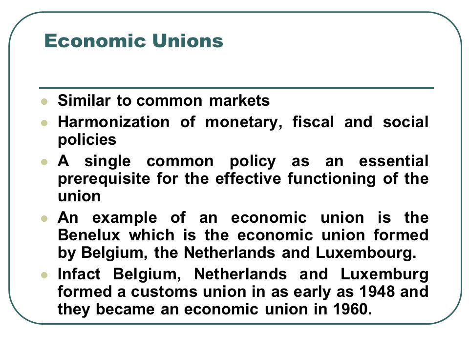 Economic Unions Similar to common markets