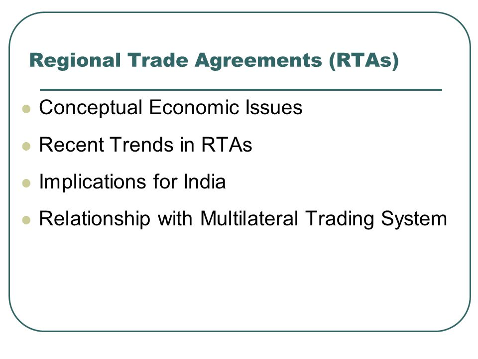 Regional Trade Agreements (RTAs)