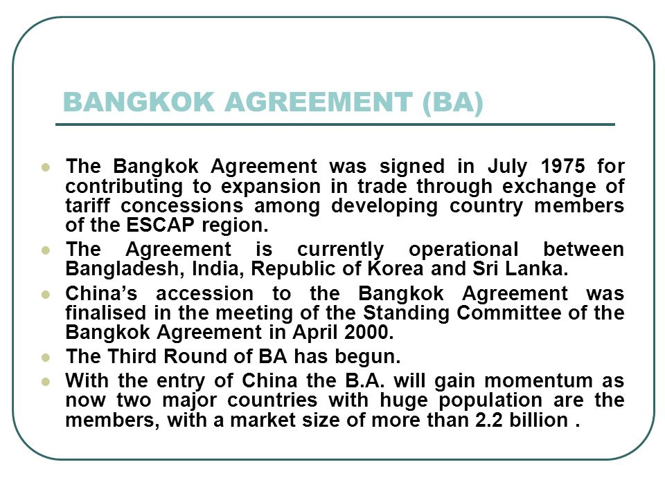 BANGKOK AGREEMENT (BA)