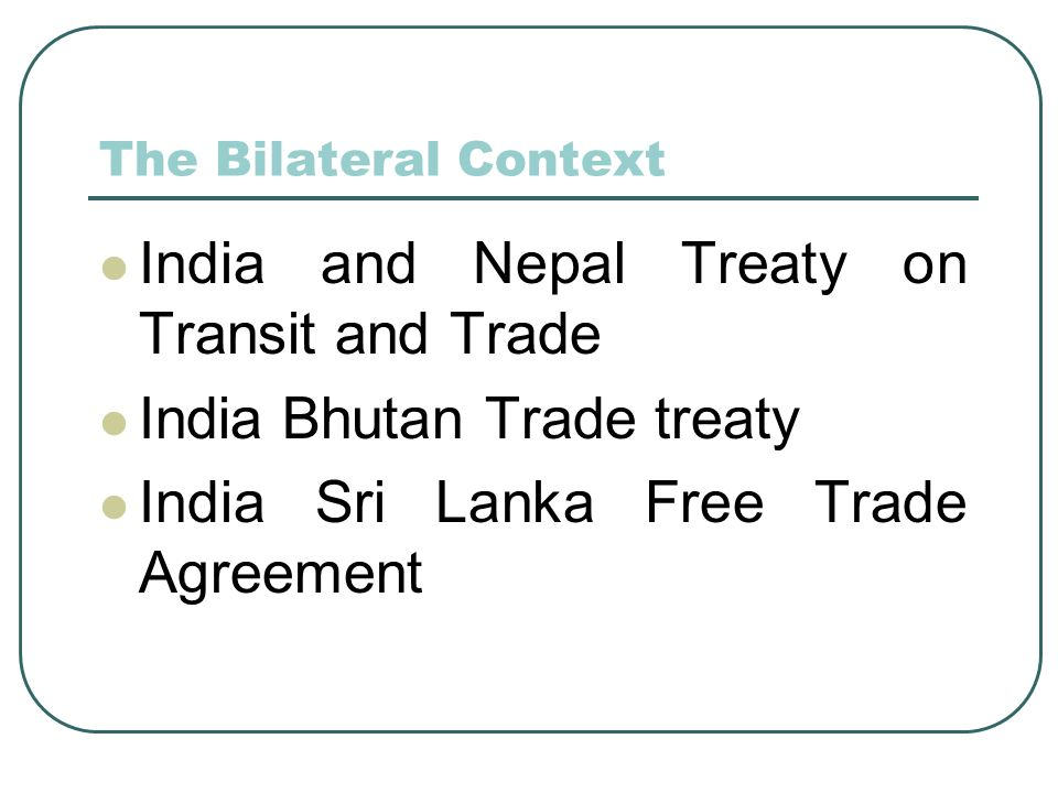 India and Nepal Treaty on Transit and Trade India Bhutan Trade treaty