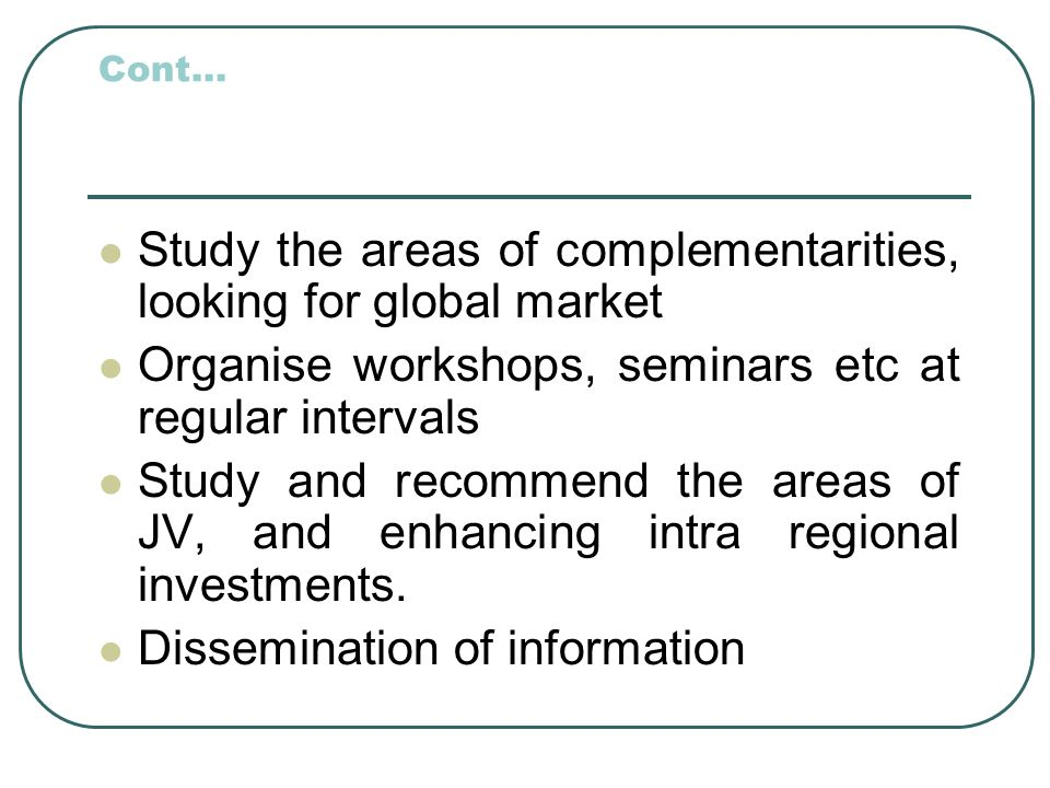 Study the areas of complementarities, looking for global market