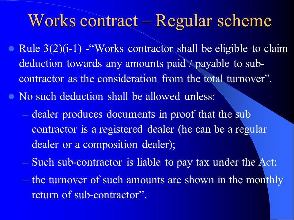 Works contract – Regular scheme