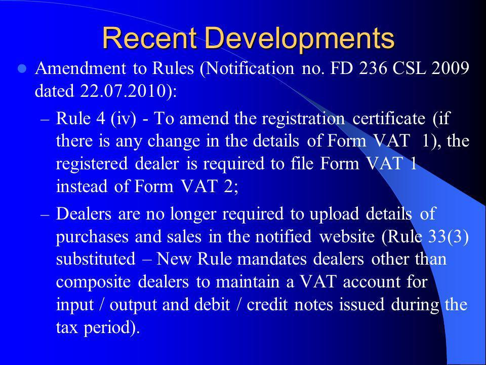 Recent Developments Amendment to Rules (Notification no. FD 236 CSL 2009 dated 22.07.2010):