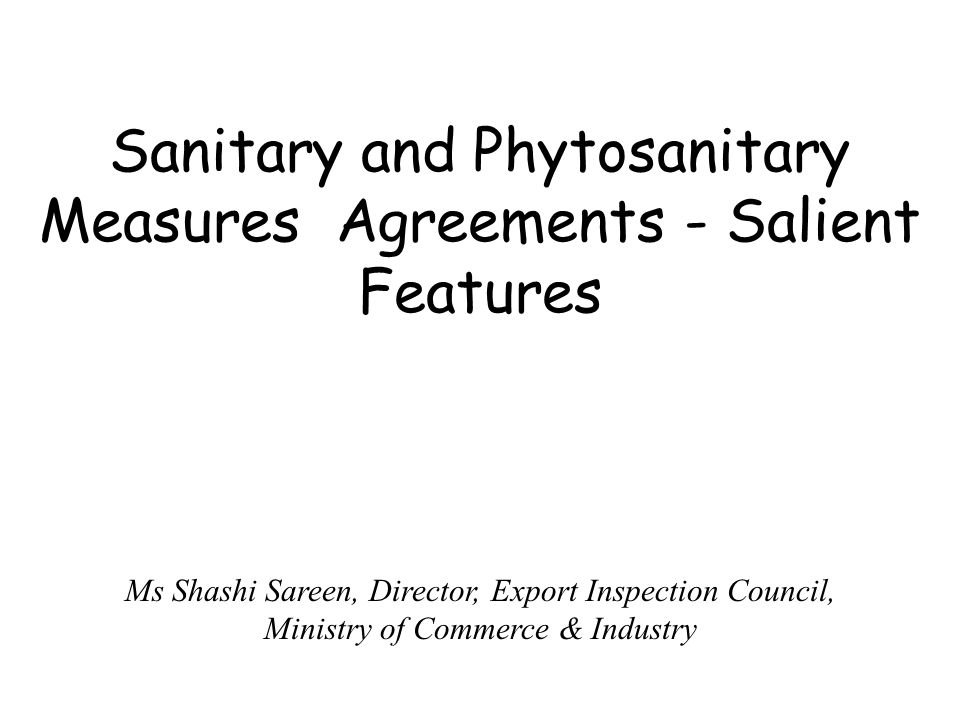 Sanitary and Phytosanitary Measures Agreements - Salient Features