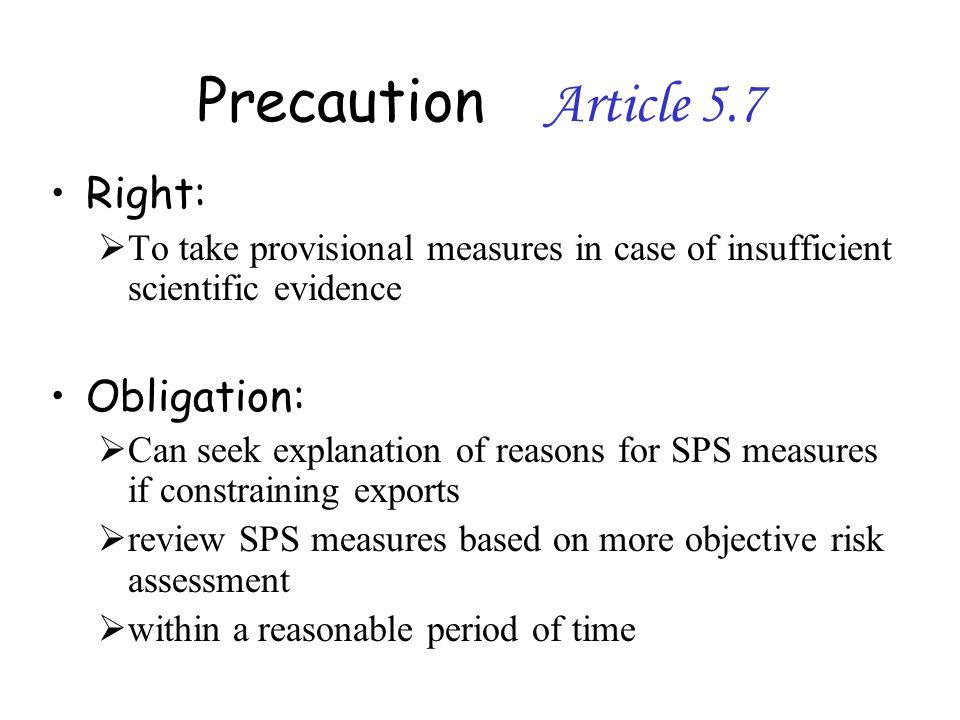 Precaution Article 5.7 Right: Obligation: