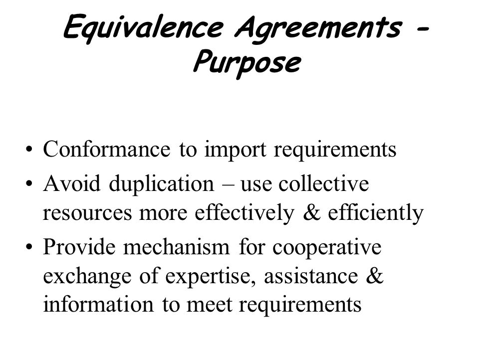 Equivalence Agreements - Purpose