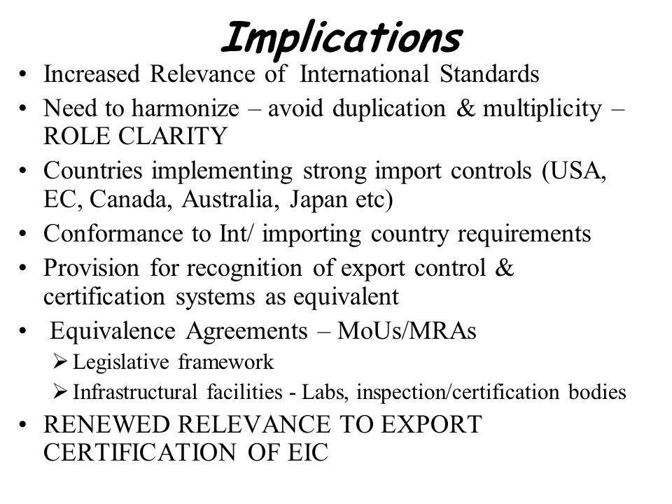 Implications Increased Relevance of International Standards