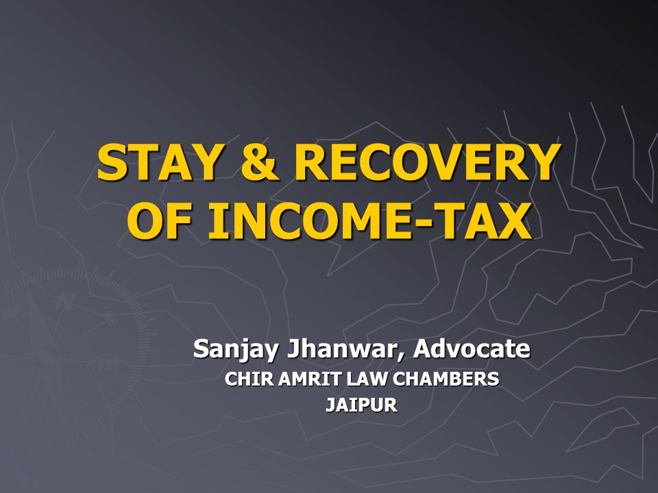 STAY & RECOVERY OF INCOME-TAX