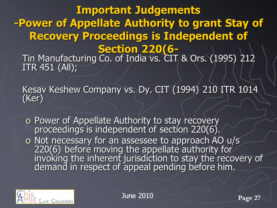 Important Judgements -Power of Appellate Authority to grant Stay of Recovery Proceedings is Independent of Section 220(6-