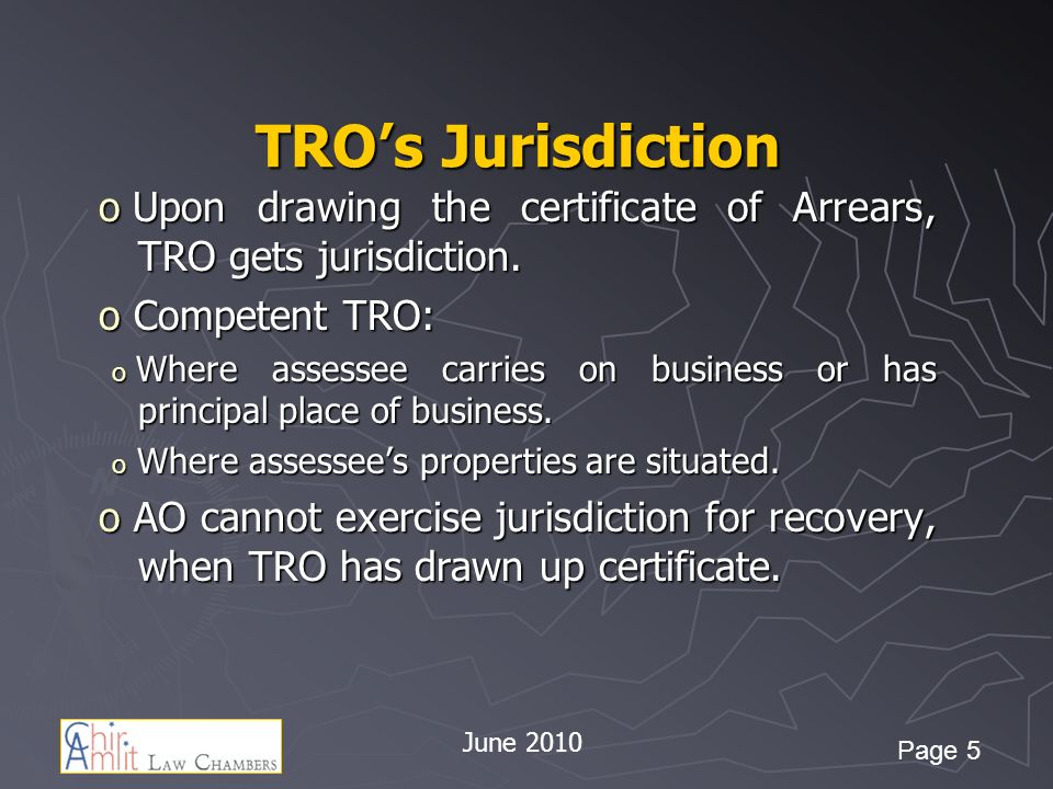 TRO's Jurisdiction Upon drawing the certificate of Arrears, TRO gets jurisdiction. Competent TRO: