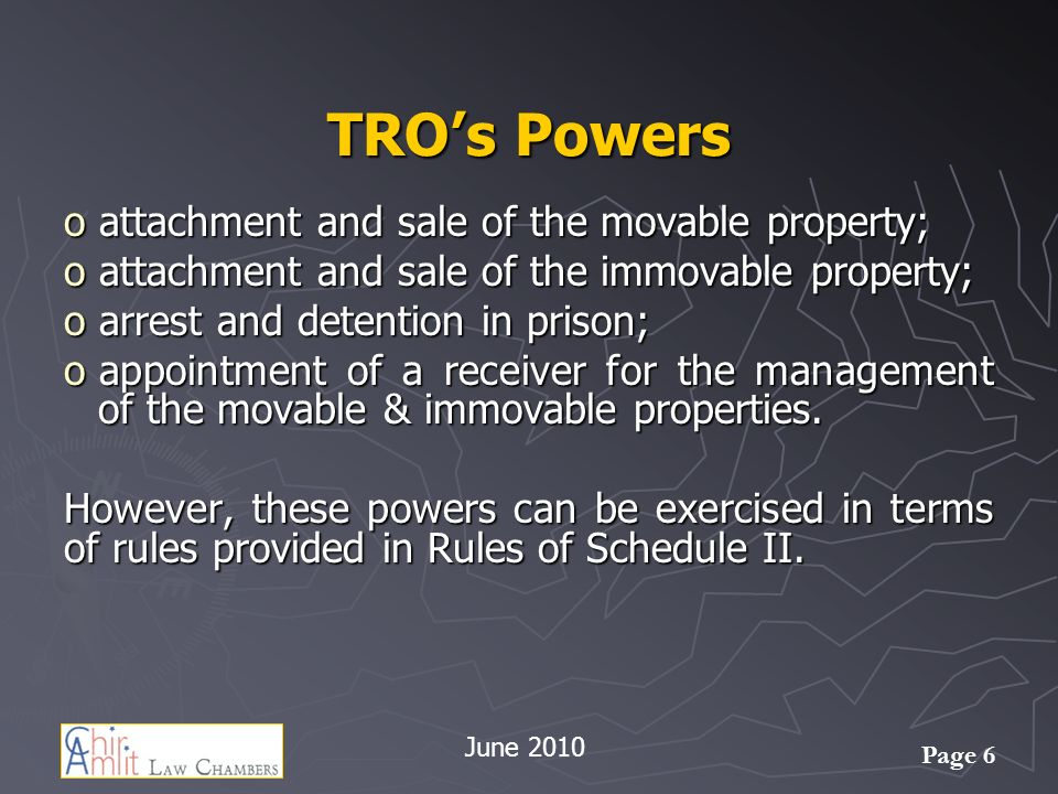 TRO's Powers attachment and sale of the movable property;
