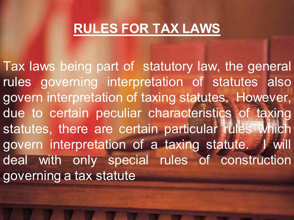 RULES FOR TAX LAWS