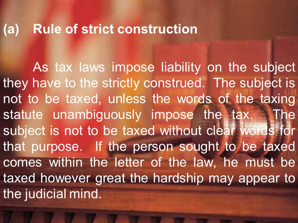 (a) Rule of strict construction
