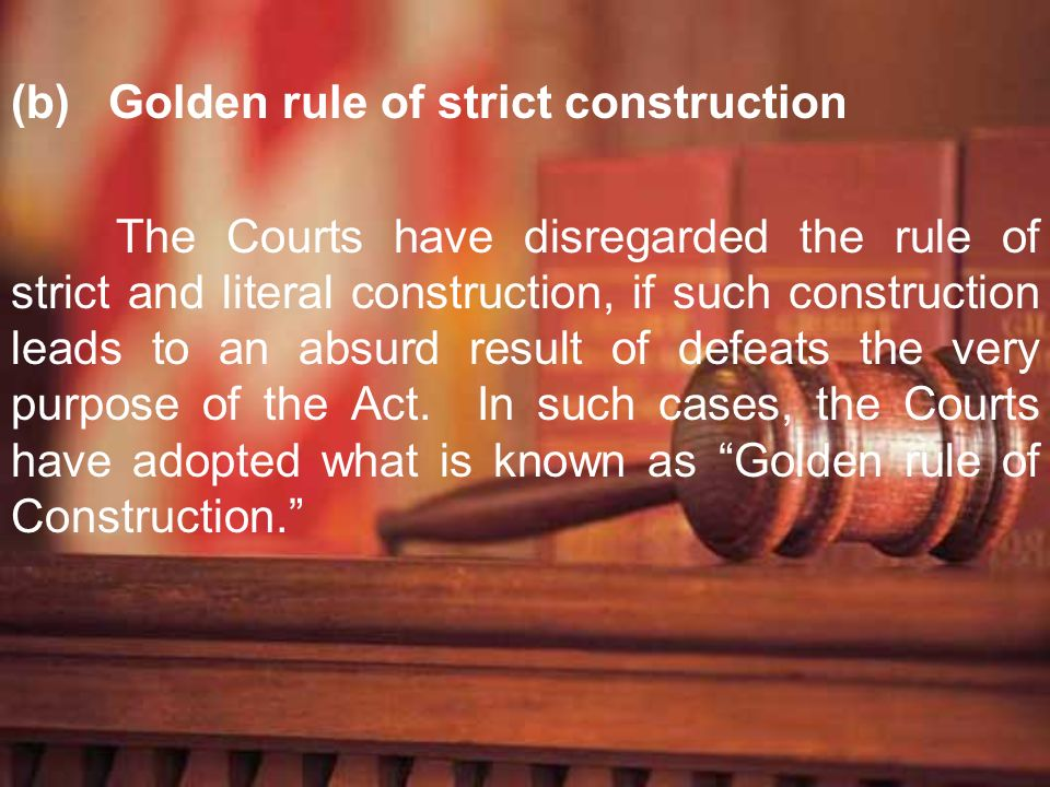 Golden rule of strict construction