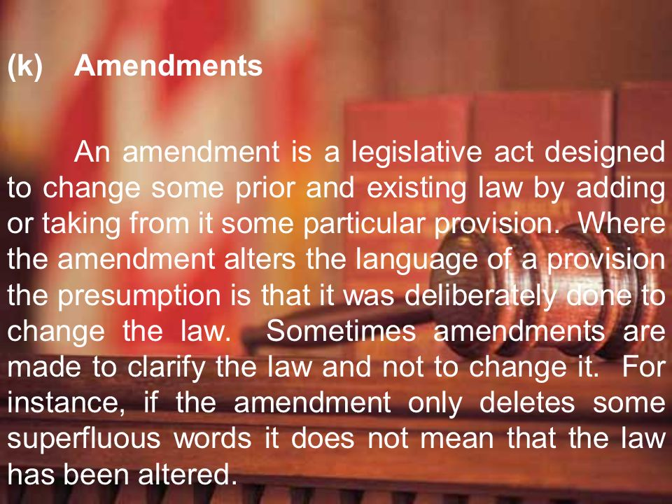 (k) Amendments