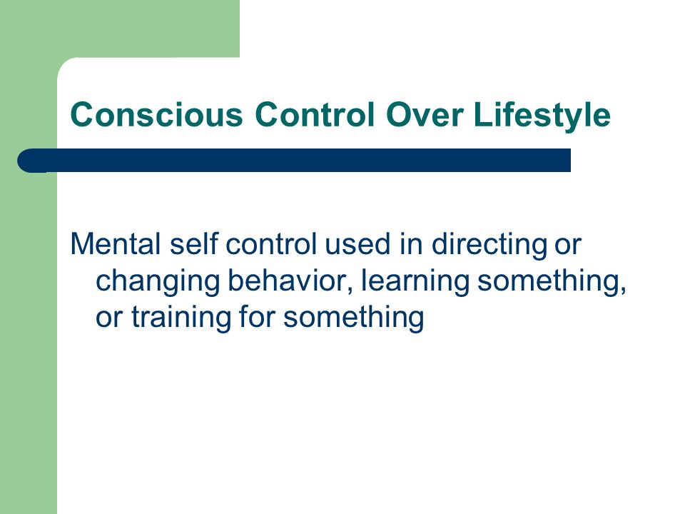 Conscious Control Over Lifestyle