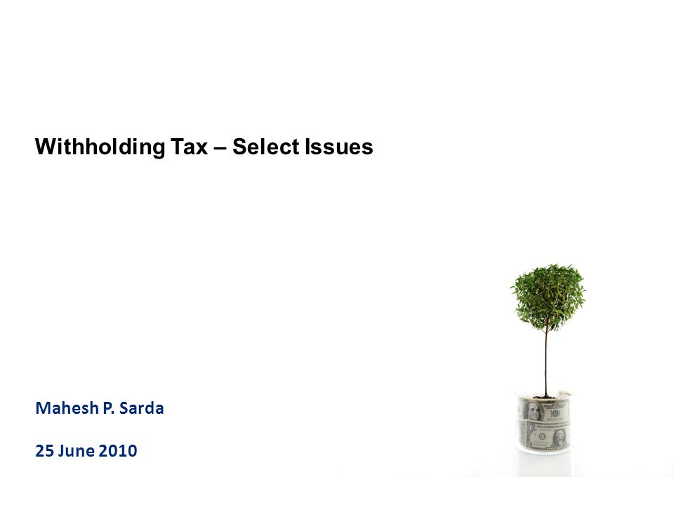 Withholding Tax – Select Issues