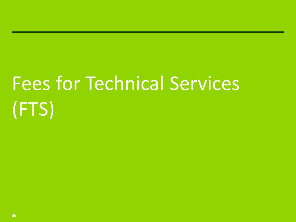 Fees for Technical Services (FTS)