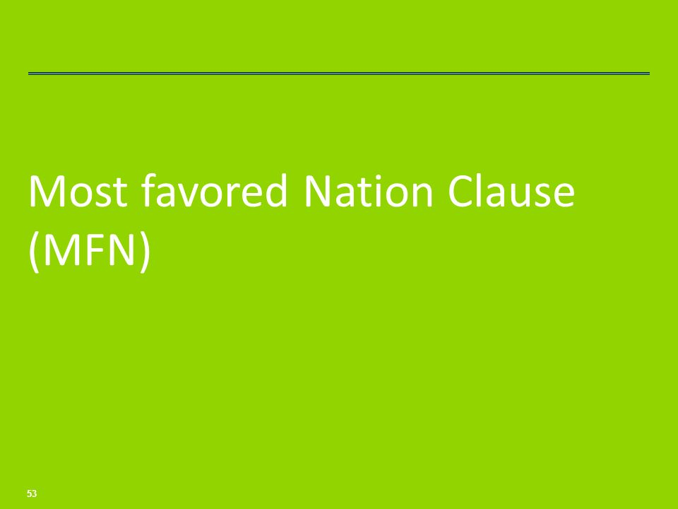 Most favored Nation Clause (MFN)