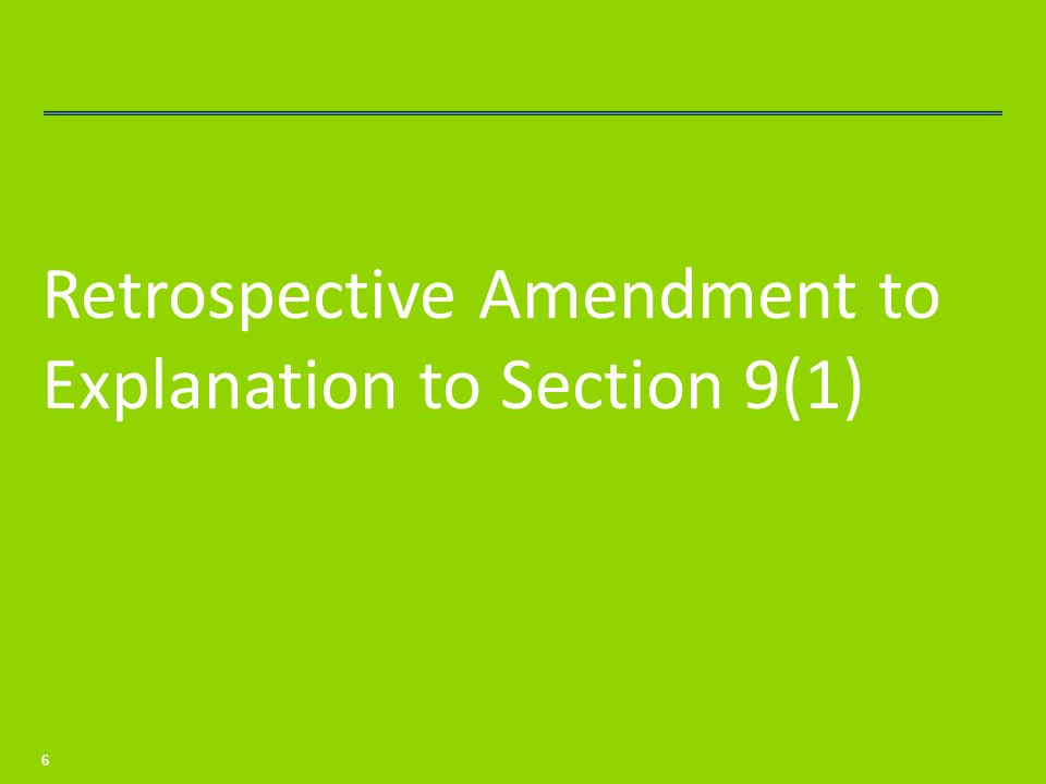 Retrospective Amendment to Explanation to Section 9(1)