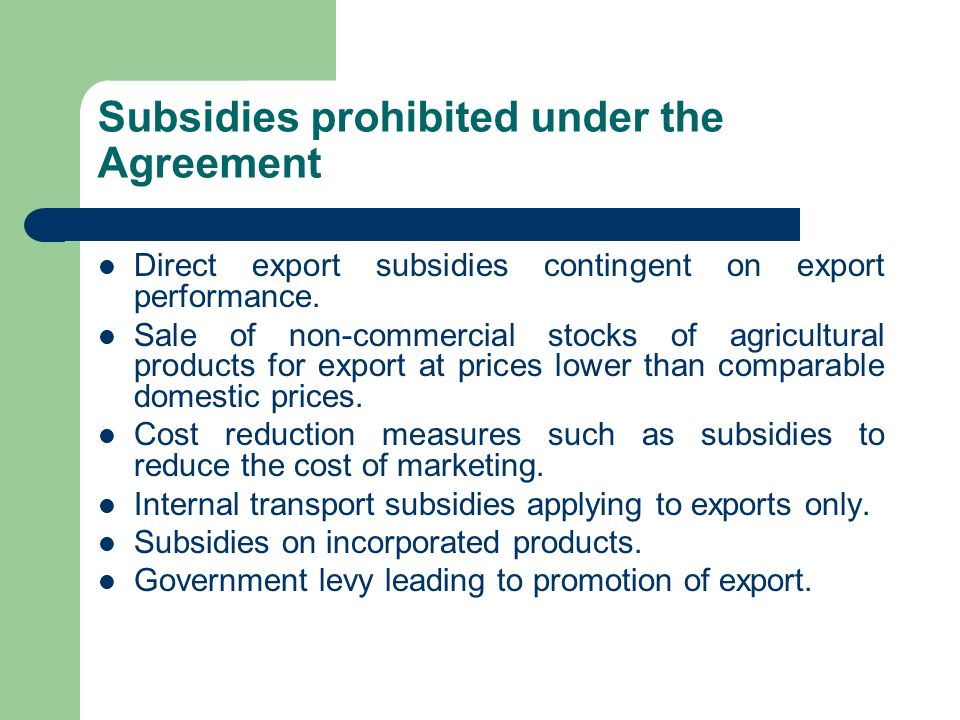 Subsidies prohibited under the Agreement