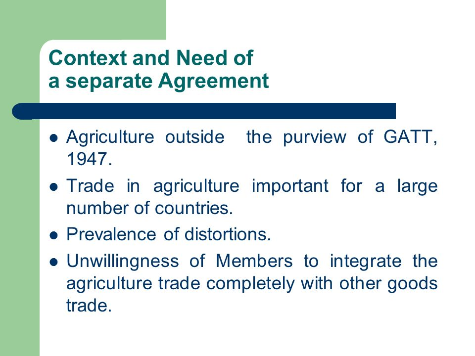 Context and Need of a separate Agreement