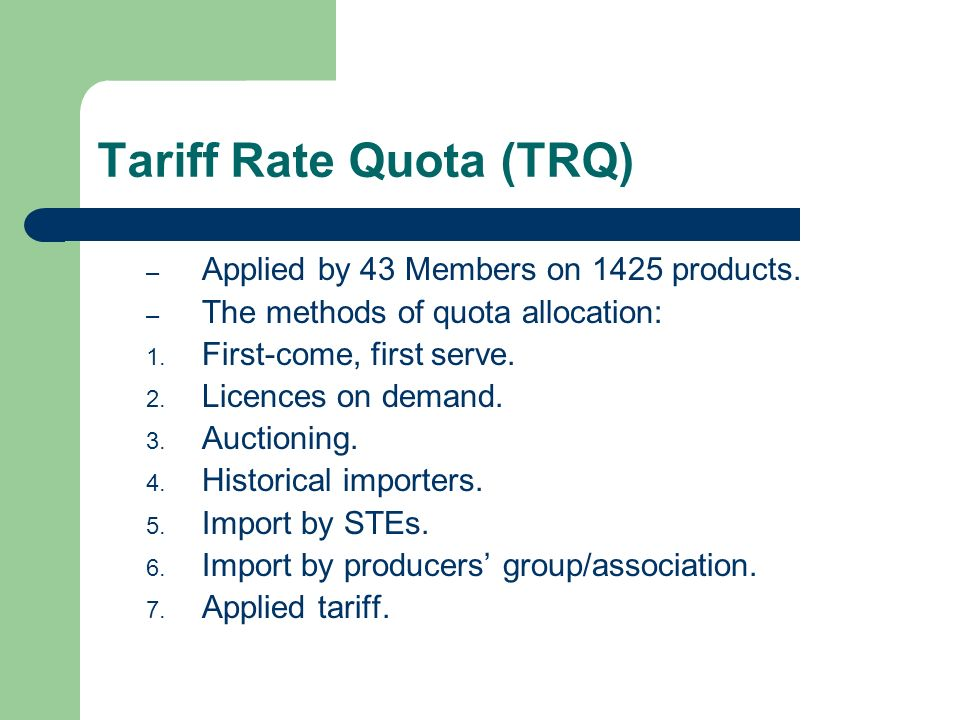 Tariff Rate Quota (TRQ)