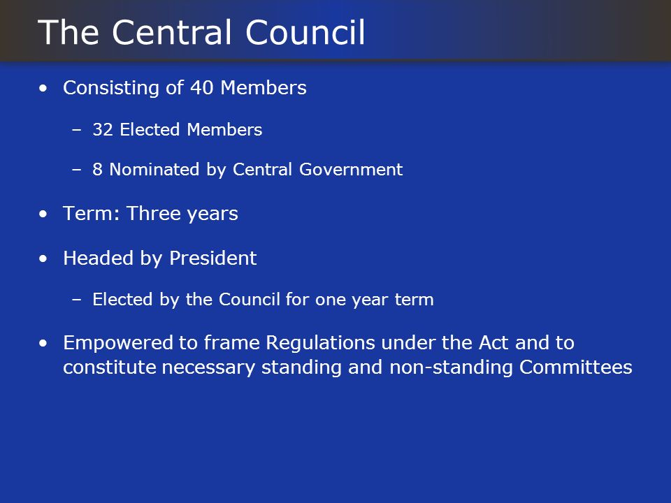 The Central Council Consisting of 40 Members Term: Three years