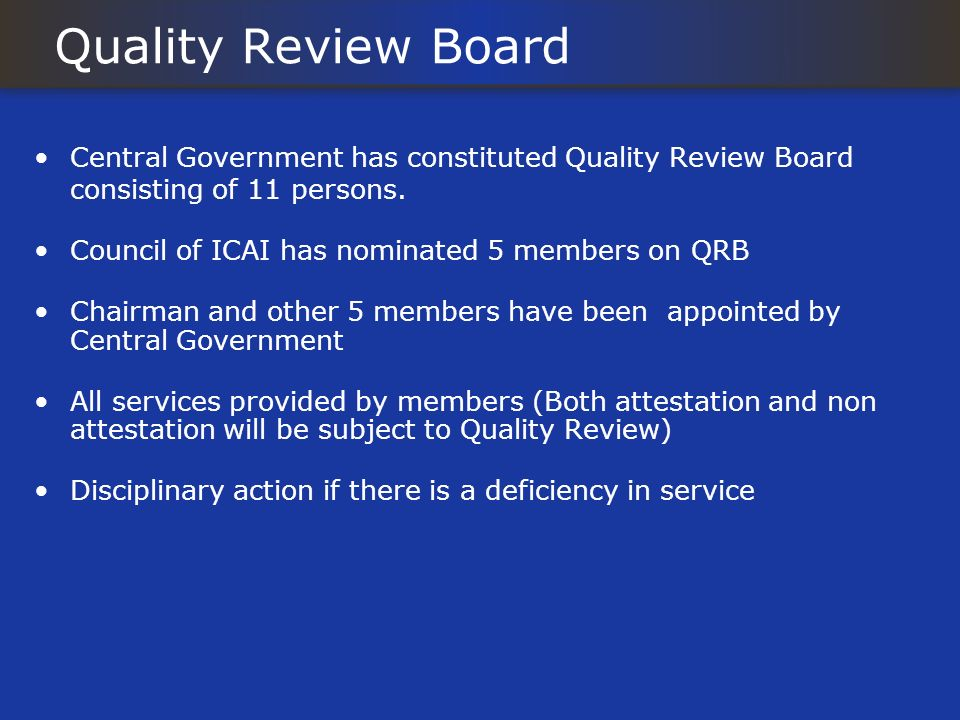Quality Review Board Central Government has constituted Quality Review Board consisting of 11 persons.