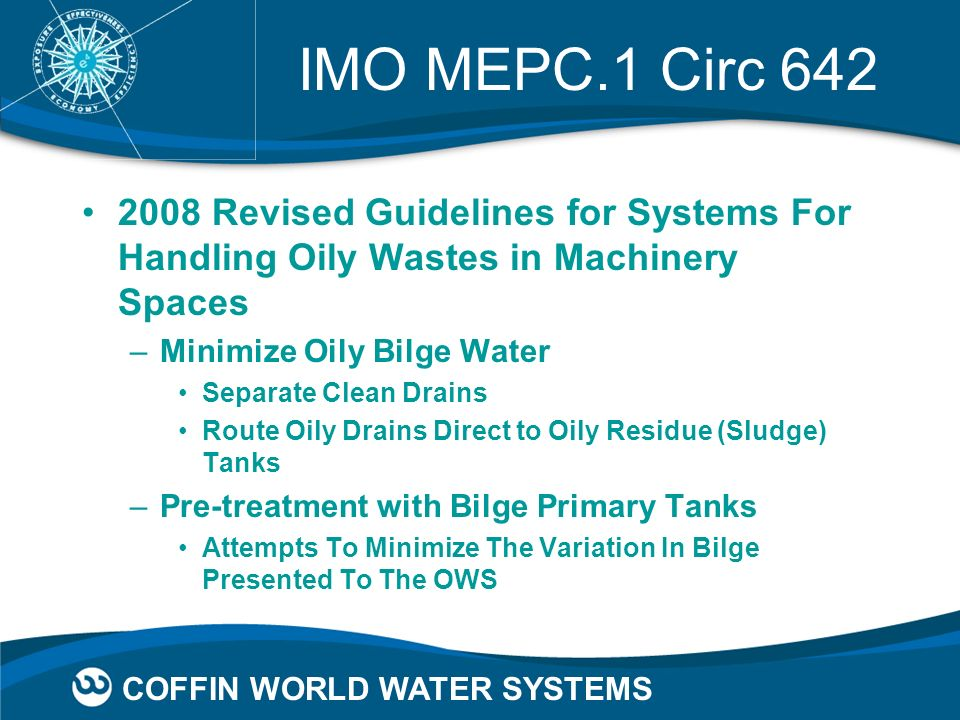 IMO MEPC.1 Circ 642 2008 Revised Guidelines for Systems For Handling Oily Wastes in Machinery Spaces.