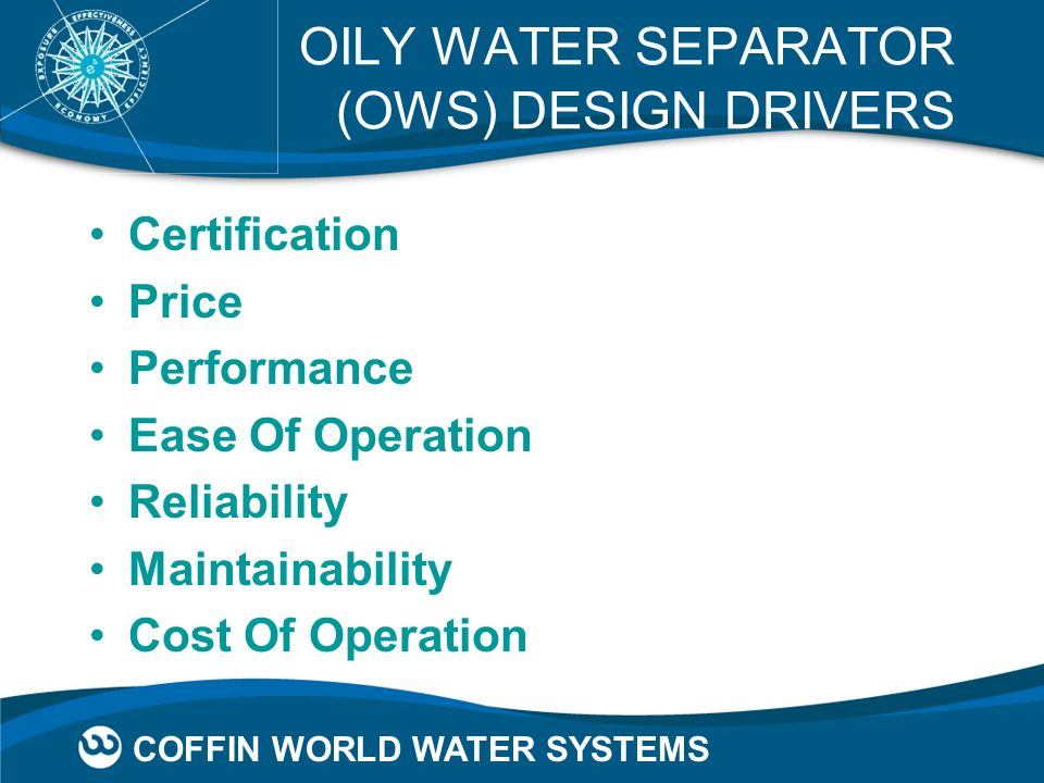 OILY WATER SEPARATOR (OWS) DESIGN DRIVERS