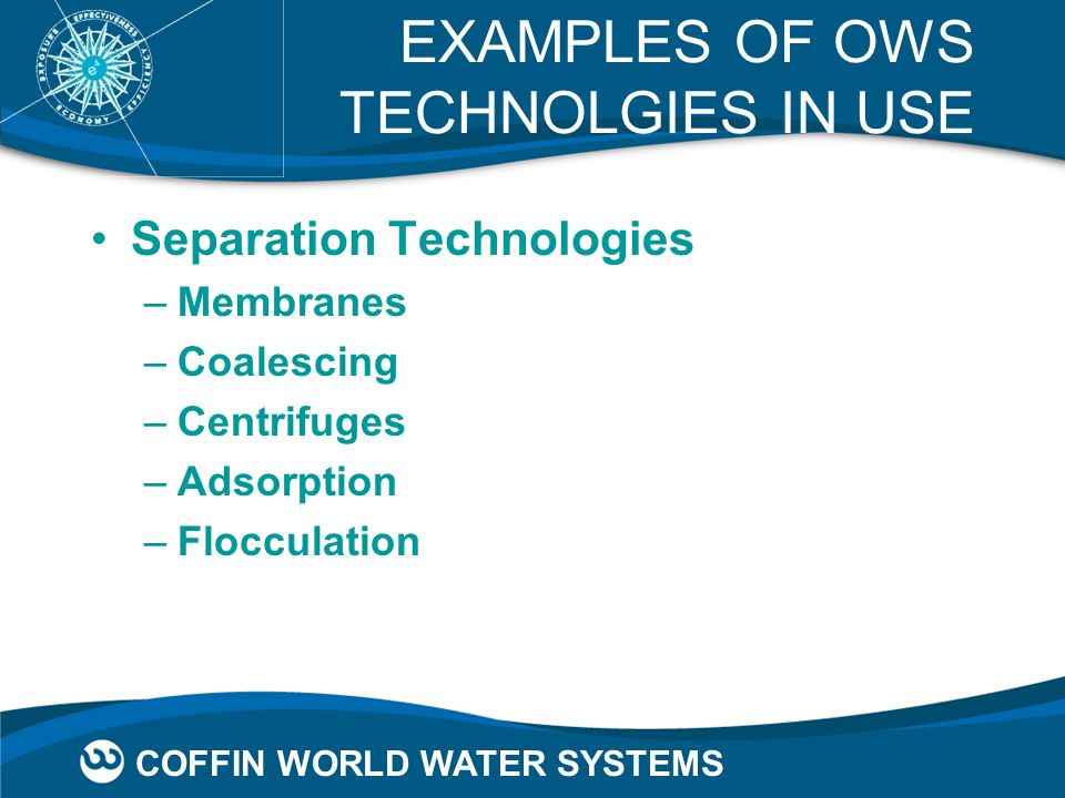 EXAMPLES OF OWS TECHNOLGIES IN USE