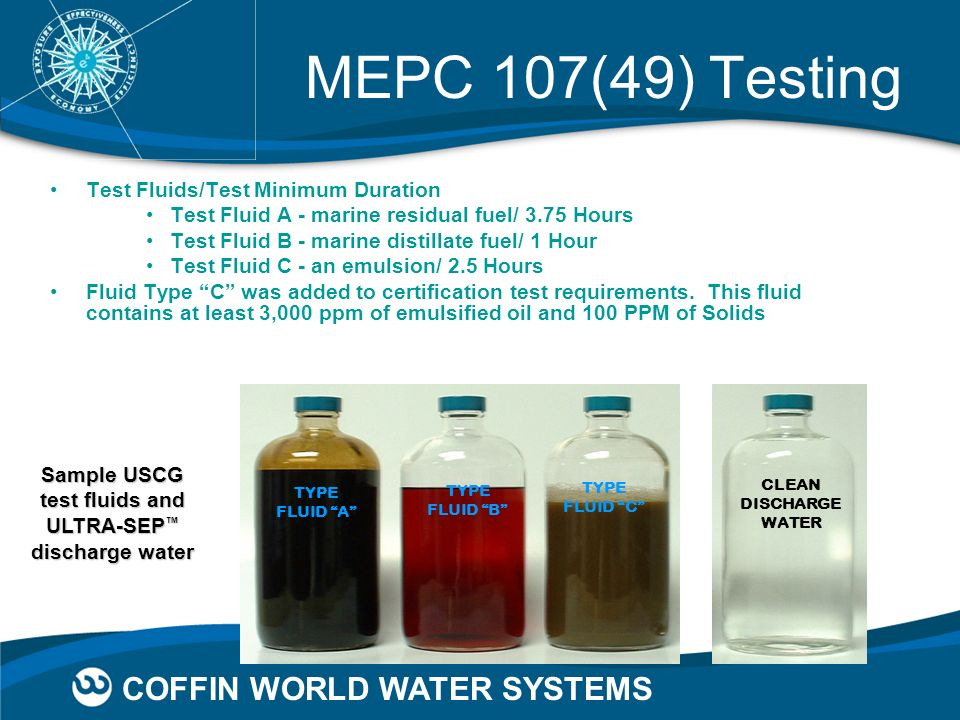 Sample USCG test fluids and ULTRA-SEP™ discharge water