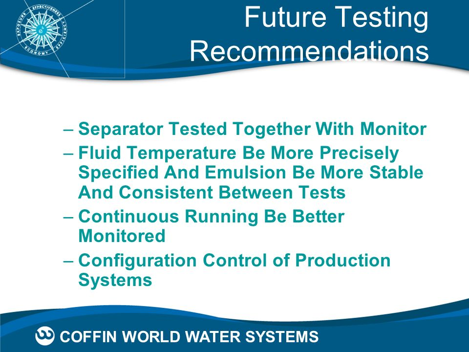 Future Testing Recommendations