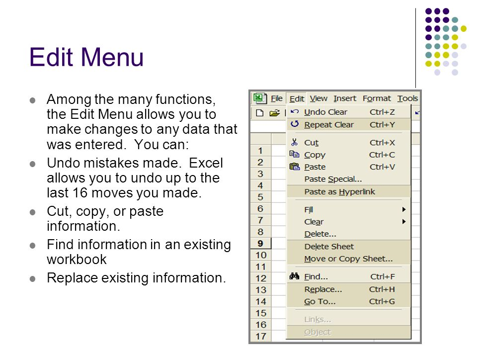 Edit Menu Among the many functions, the Edit Menu allows you to make changes to any data that was entered. You can:
