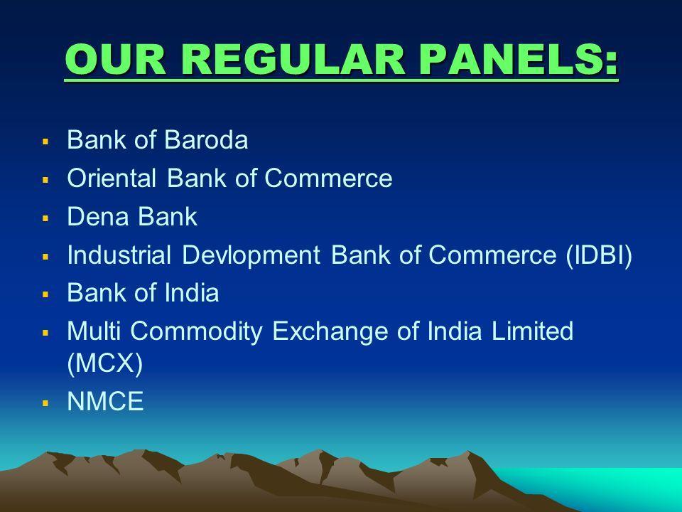 OUR REGULAR PANELS: Bank of Baroda Oriental Bank of Commerce Dena Bank