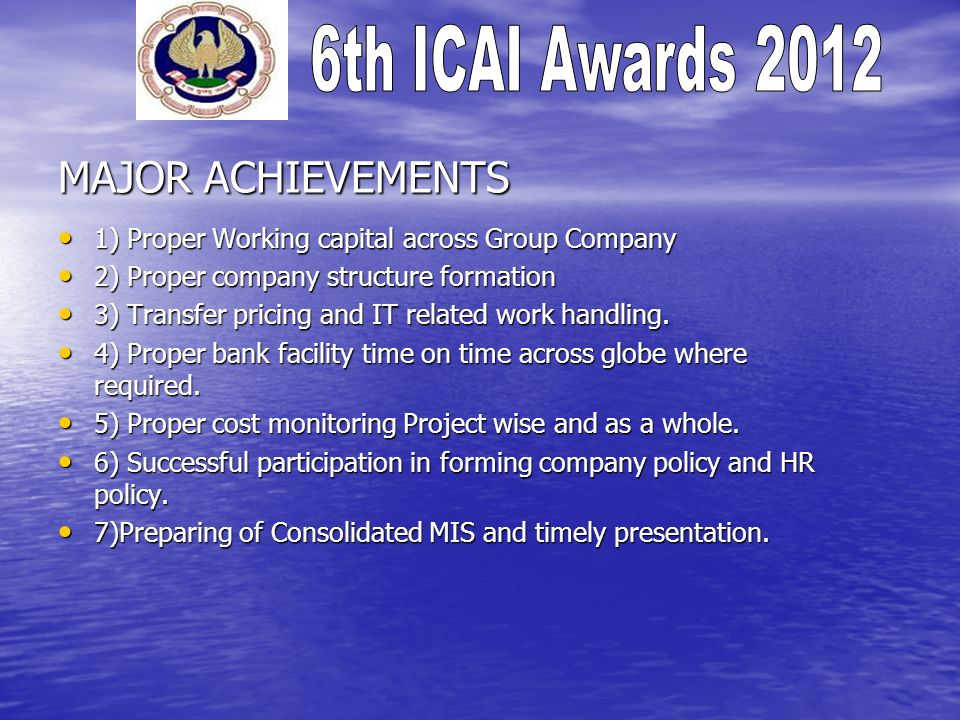 MAJOR ACHIEVEMENTS 1) Proper Working capital across Group Company