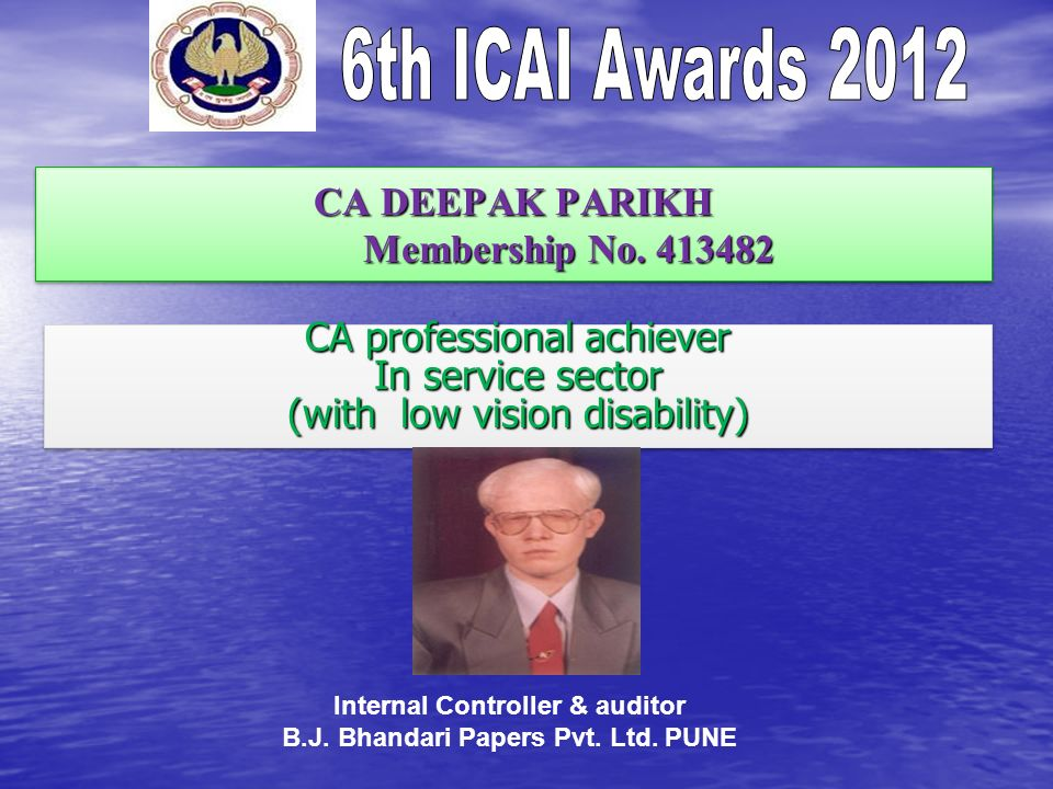 CA DEEPAK PARIKH Membership No. 413482