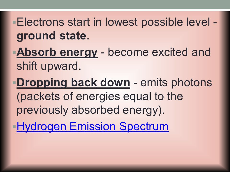 Electrons start in lowest possible level - ground state.