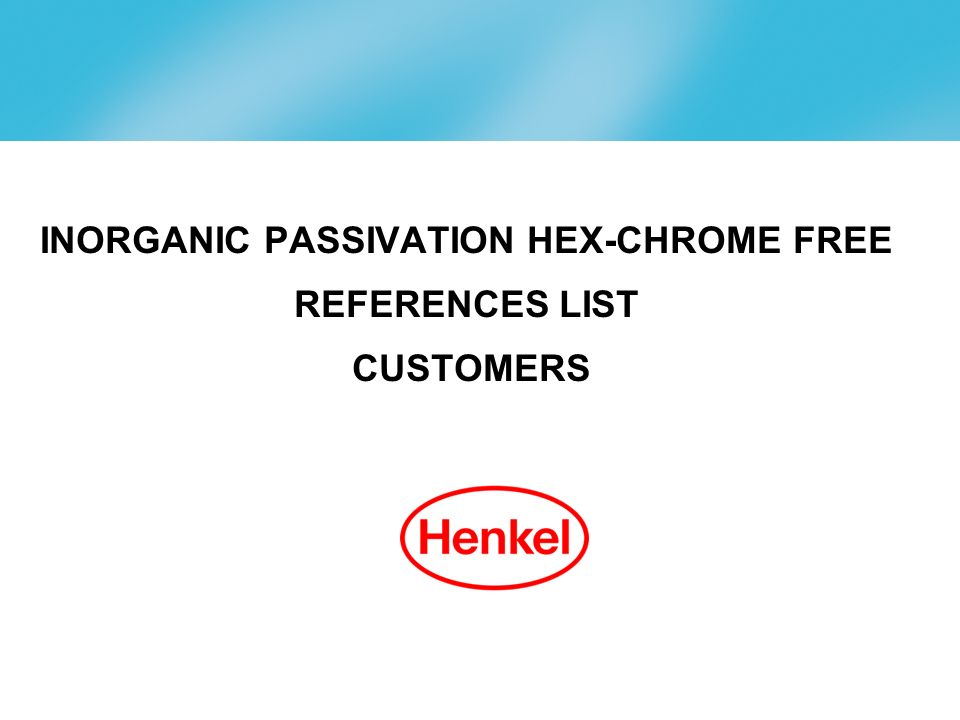 INORGANIC PASSIVATION HEX-CHROME FREE REFERENCES LIST CUSTOMERS