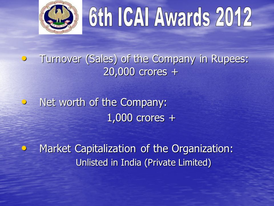 Turnover (Sales) of the Company in Rupees: 20,000 crores +