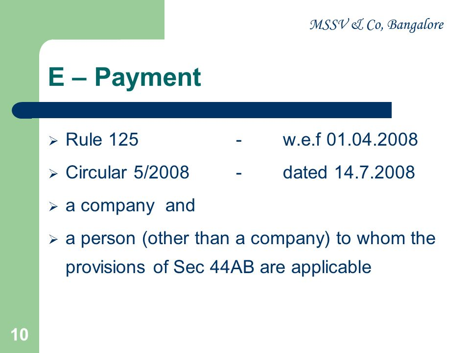 MSSV & Co, Bangalore E – Payment. Rule 125 - w.e.f 01.04.2008. Circular 5/2008 - dated 14.7.2008.