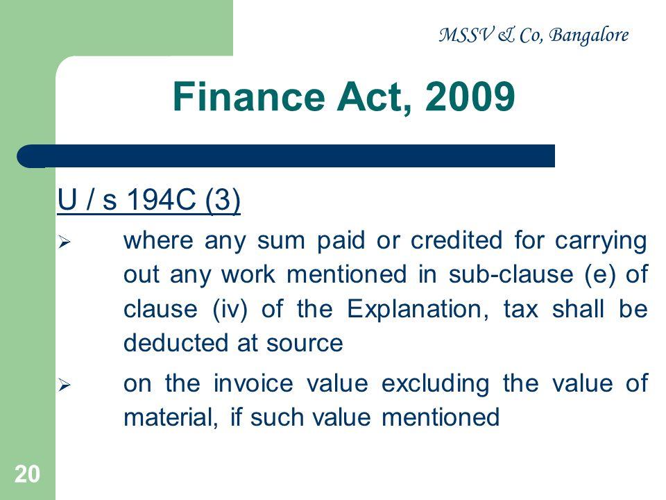 MSSV & Co, Bangalore Finance Act, 2009. U / s 194C (3)