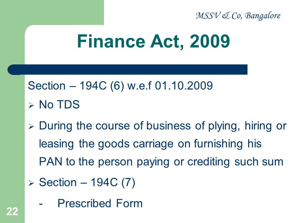 Finance Act, 2009 Section – 194C (6) w.e.f 01.10.2009 No TDS