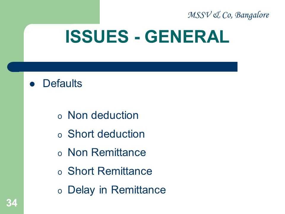 ISSUES - GENERAL Defaults Non deduction Short deduction Non Remittance
