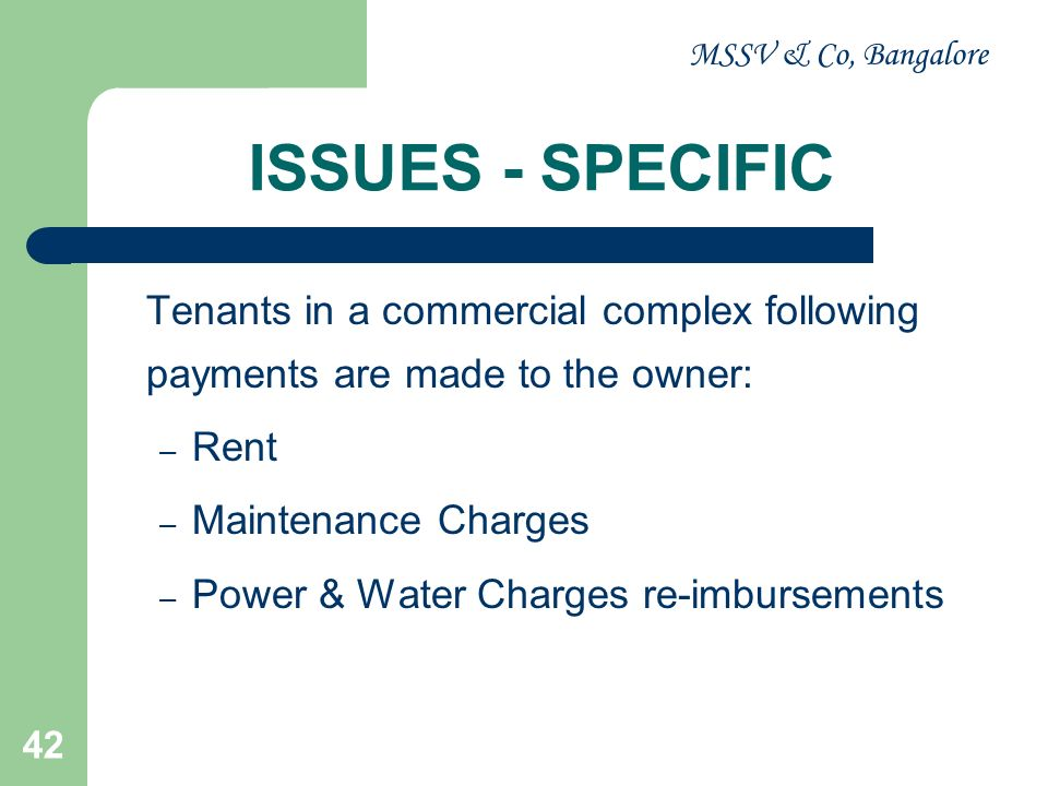 MSSV & Co, Bangalore ISSUES - SPECIFIC. Tenants in a commercial complex following payments are made to the owner:
