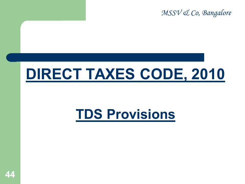 MSSV & Co, Bangalore DIRECT TAXES CODE, 2010 TDS Provisions